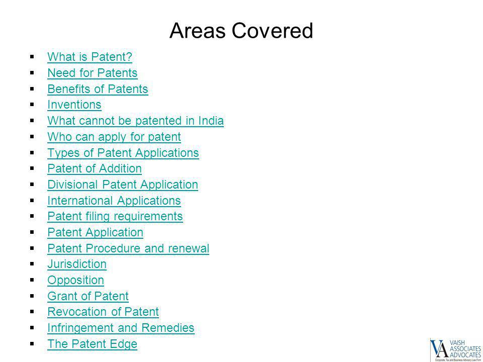 Areas Covered What is Patent Need for Patents Benefits of Patents