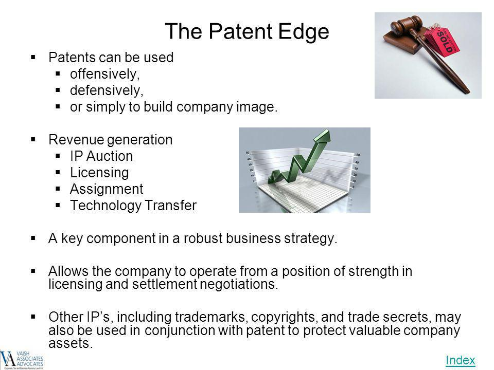 The Patent Edge Patents can be used offensively, defensively,