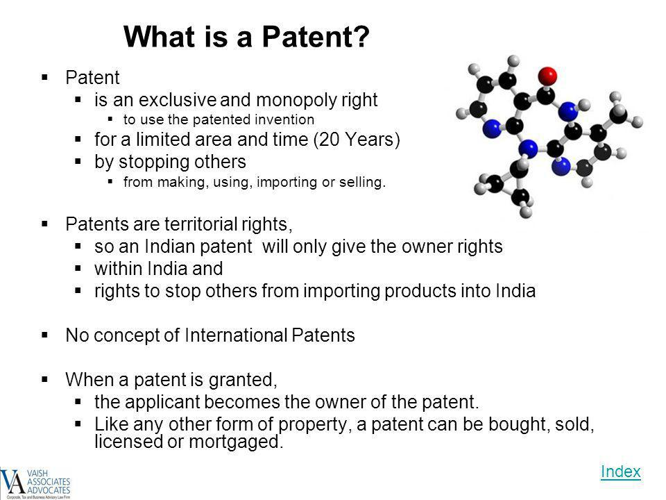 What is a Patent Patent is an exclusive and monopoly right