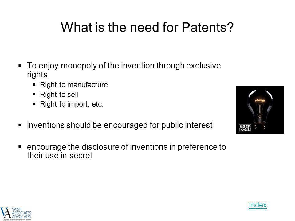 What is the need for Patents