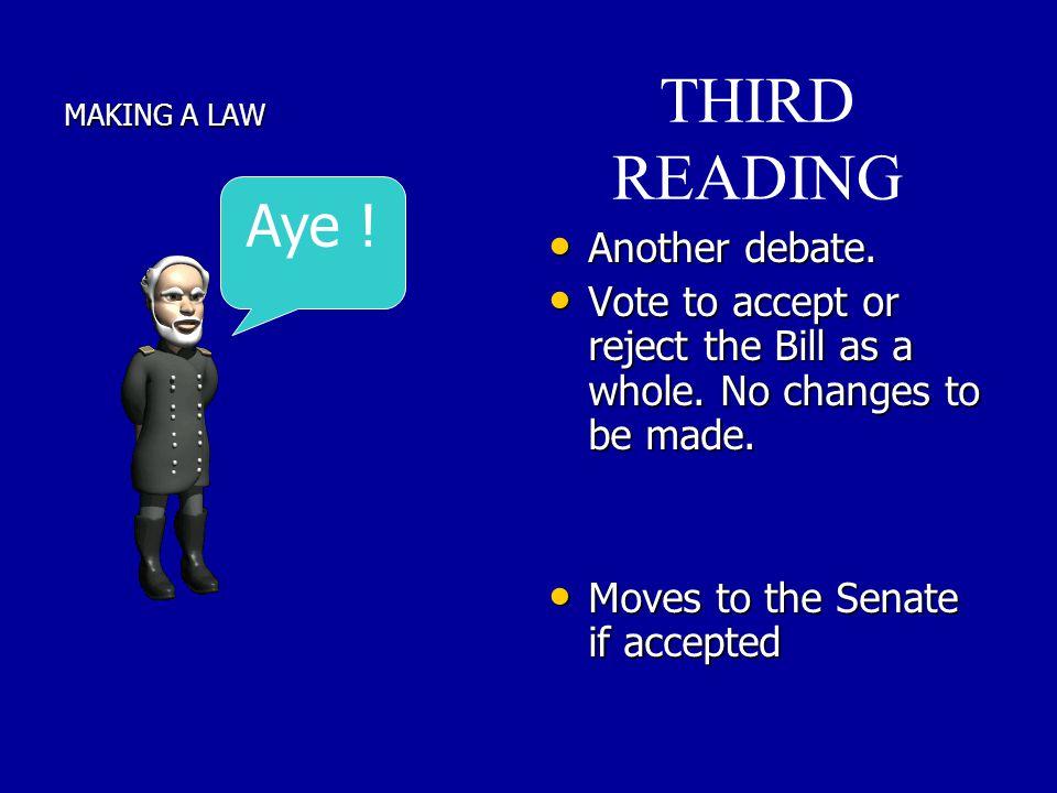 THIRD READING Aye ! Another debate.