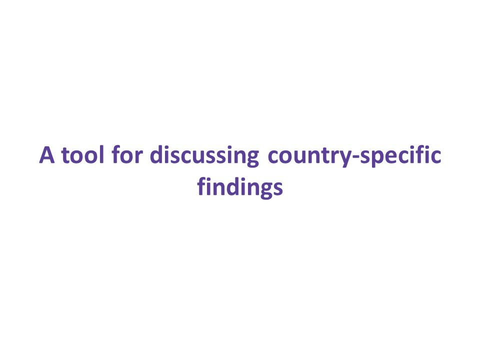 A tool for discussing country-specific findings