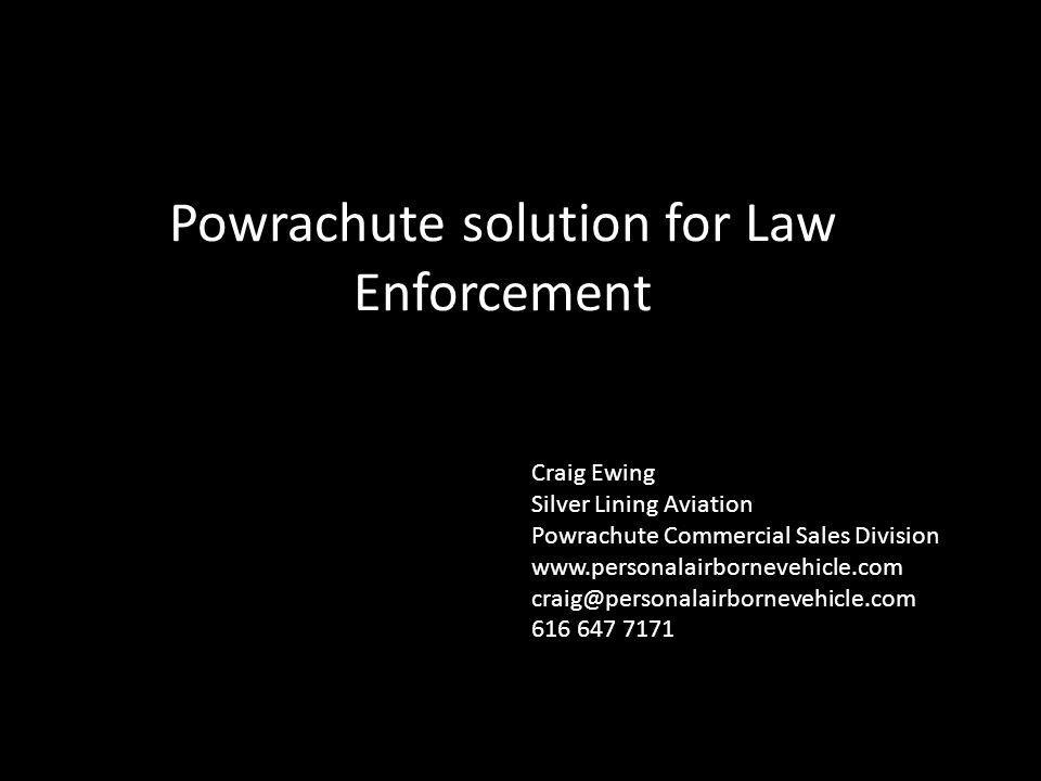 Powrachute solution for Law Enforcement