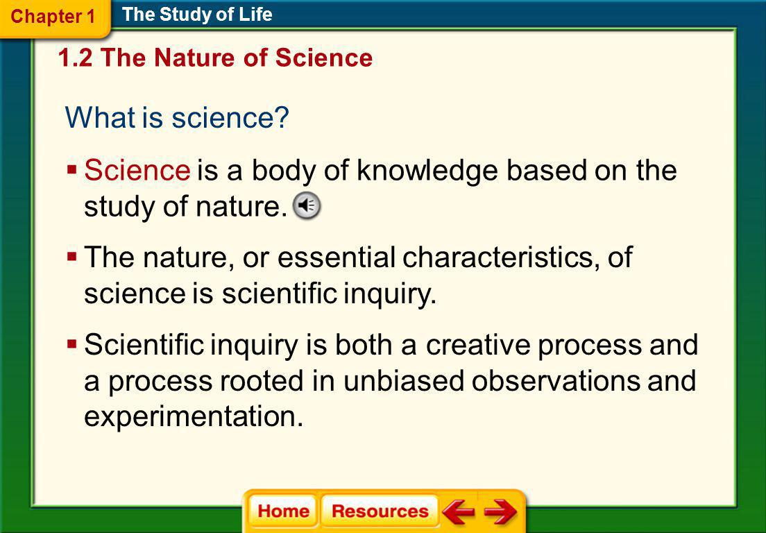 Science is a body of knowledge based on the study of nature.