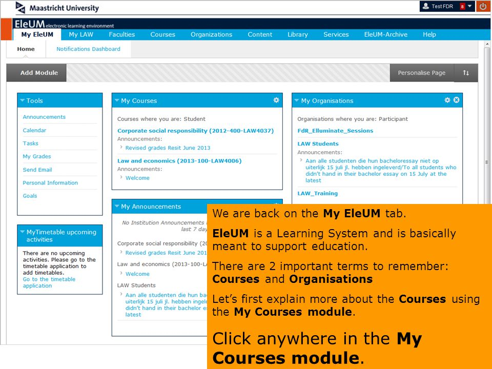 Click anywhere in the My Courses module.