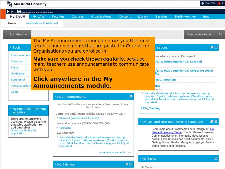 Click anywhere in the My Announcements module.