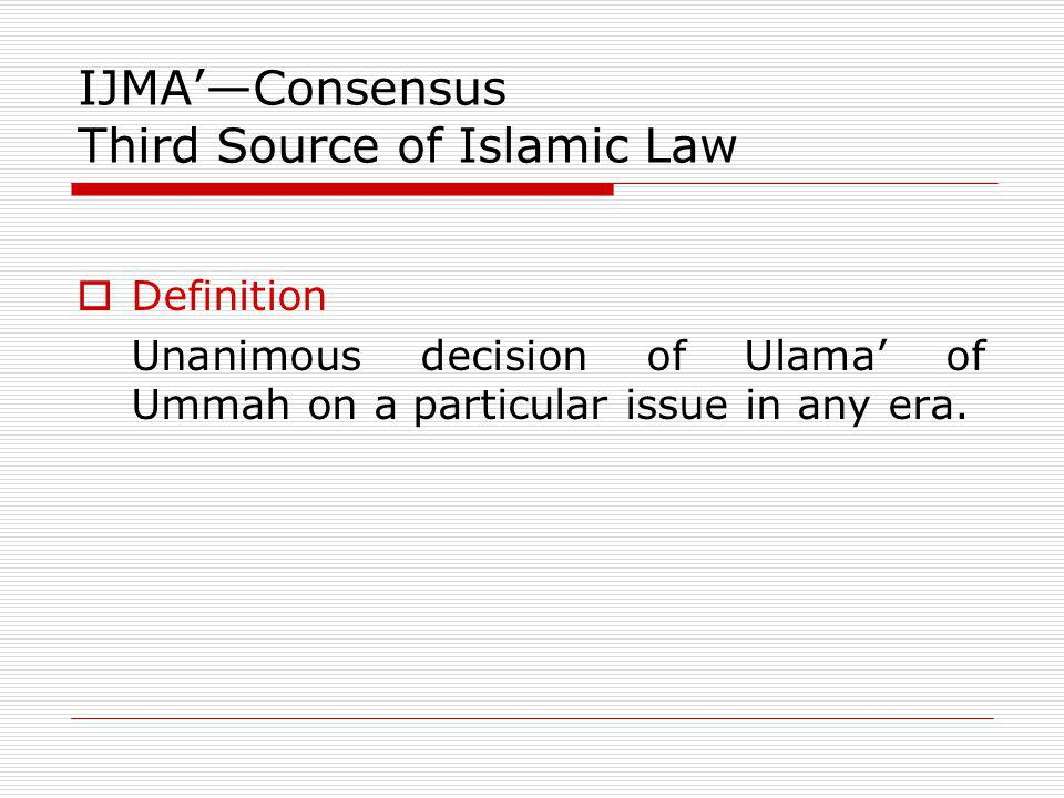 IJMA'—Consensus Third Source of Islamic Law