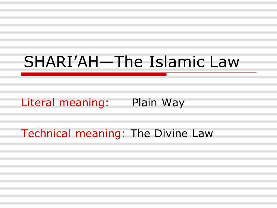 SHARI'AH—The Islamic Law