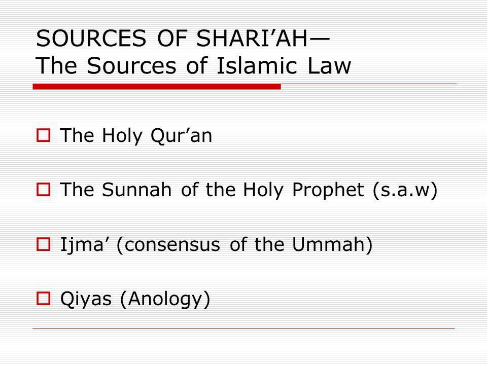 SOURCES OF SHARI'AH— The Sources of Islamic Law