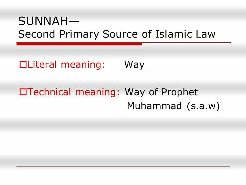 SUNNAH— Second Primary Source of Islamic Law