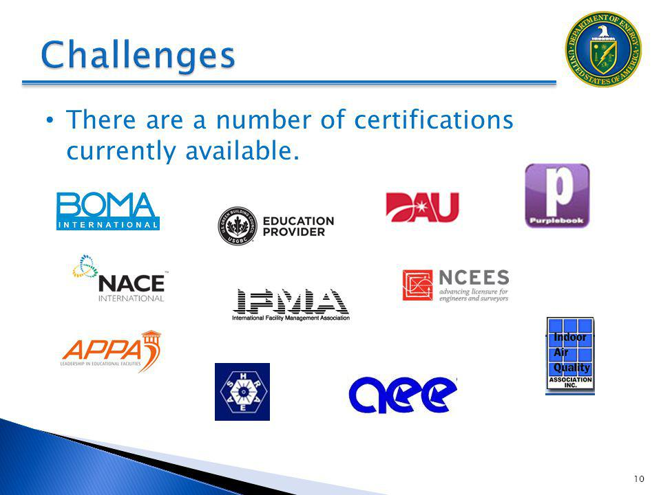 Challenges There are a number of certifications currently available.