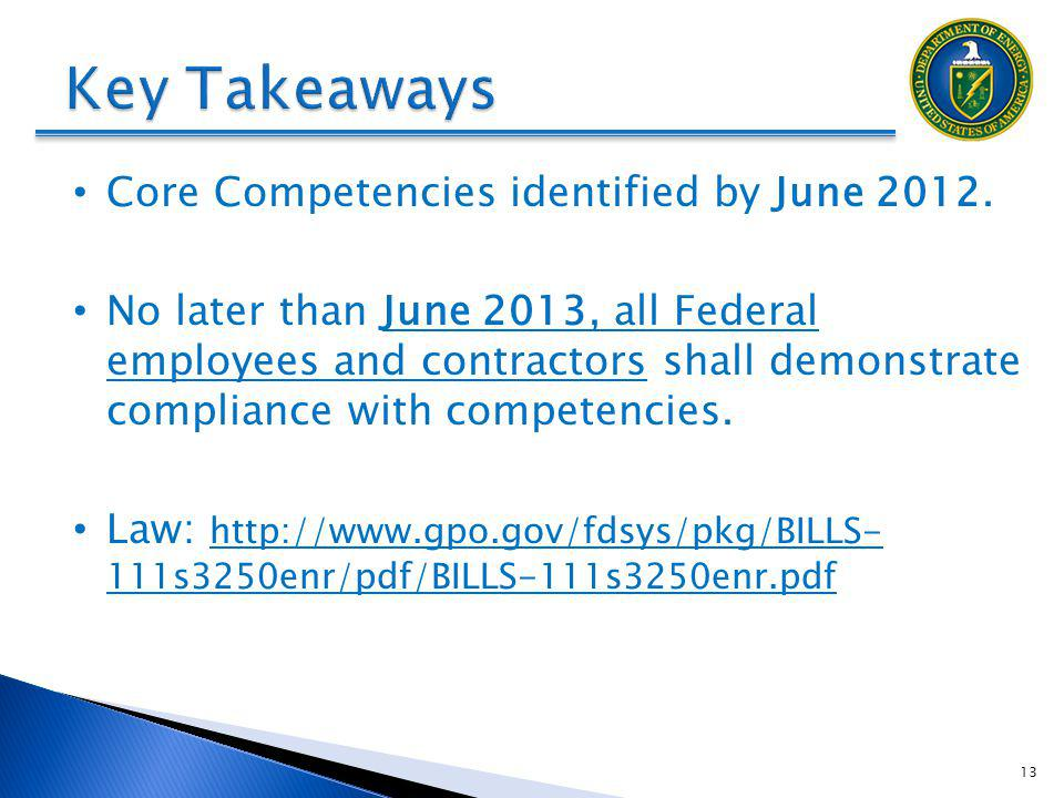 Key Takeaways Core Competencies identified by June 2012.
