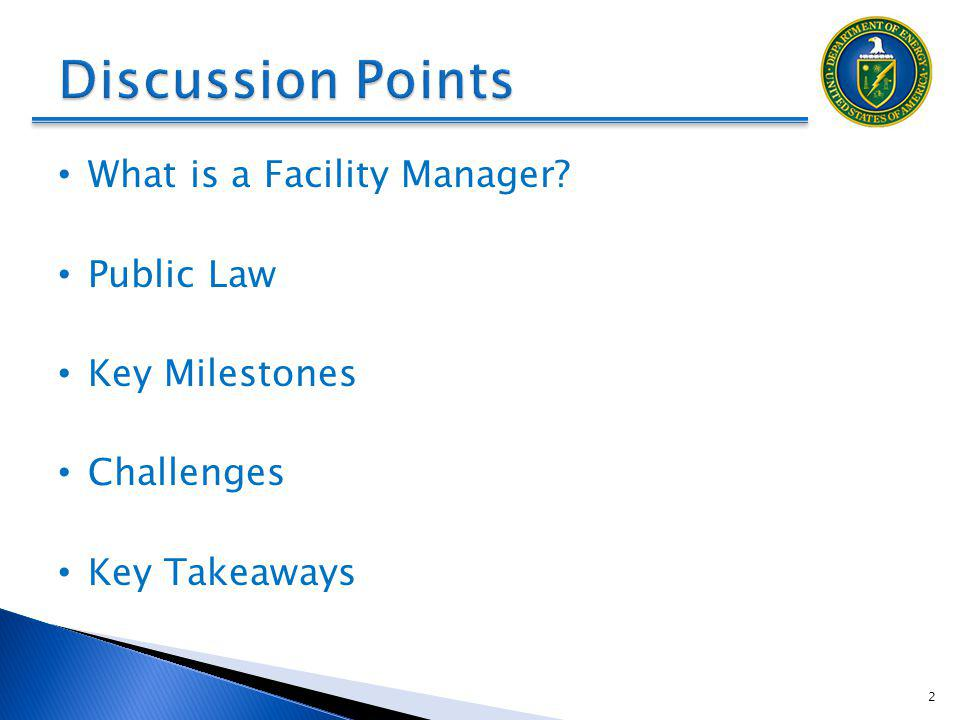 Discussion Points What is a Facility Manager Public Law
