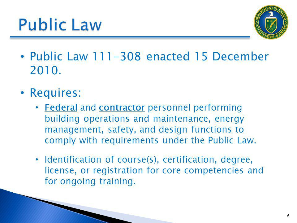 Public Law Public Law 111-308 enacted 15 December 2010. Requires: