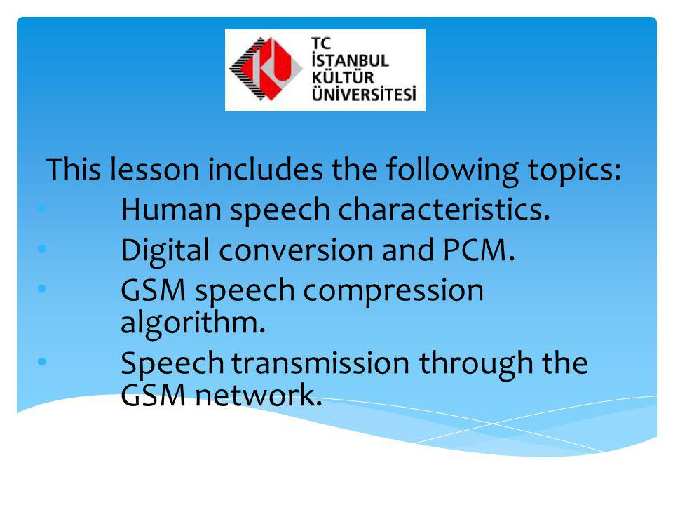 This lesson includes the following topics: