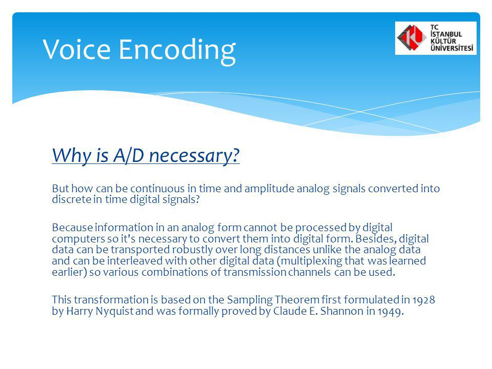 Voice Encoding Why is A/D necessary