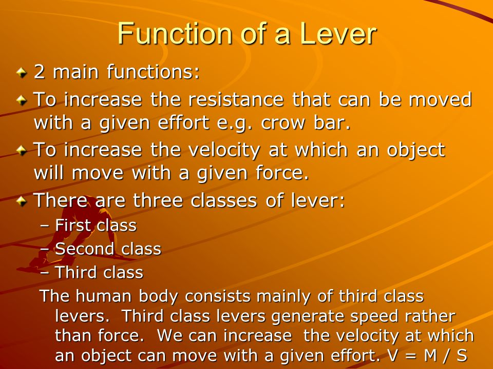 Function of a Lever 2 main functions: