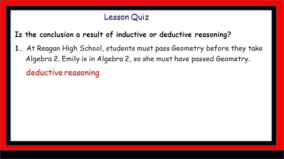 Lesson Quiz deductive reasoning