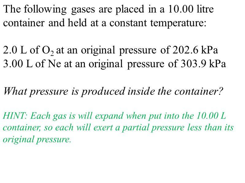 2.0 L of O2 at an original pressure of 202.6 kPa