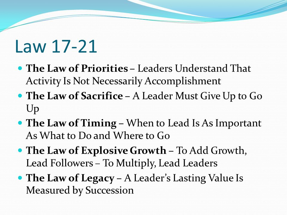 Law 17-21 The Law of Priorities – Leaders Understand That Activity Is Not Necessarily Accomplishment.