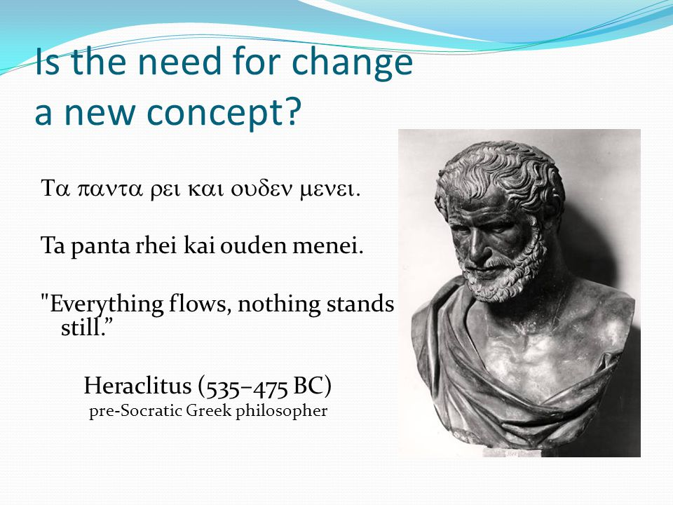 Is the need for change a new concept