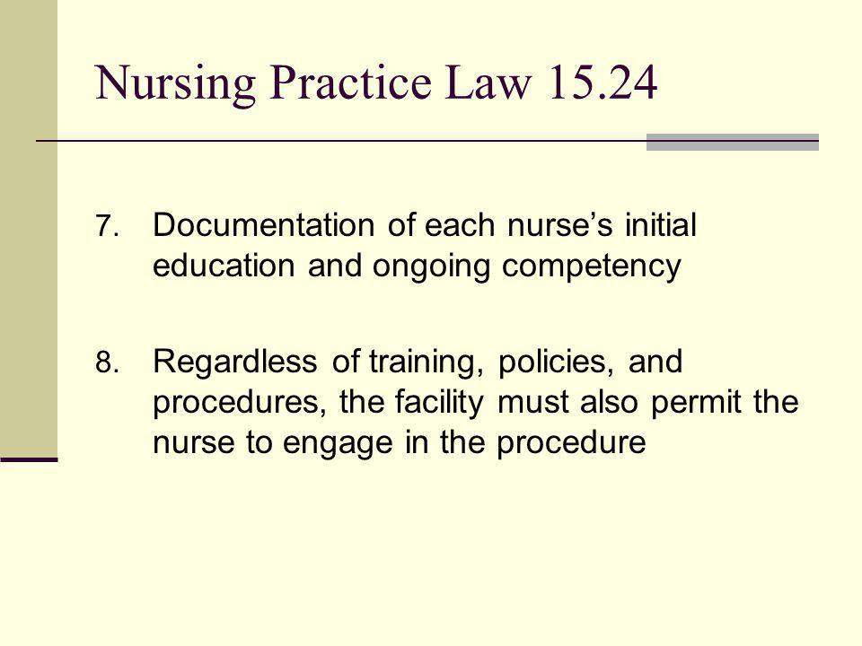 Nursing Practice Law 15.24 Documentation of each nurse's initial education and ongoing competency.