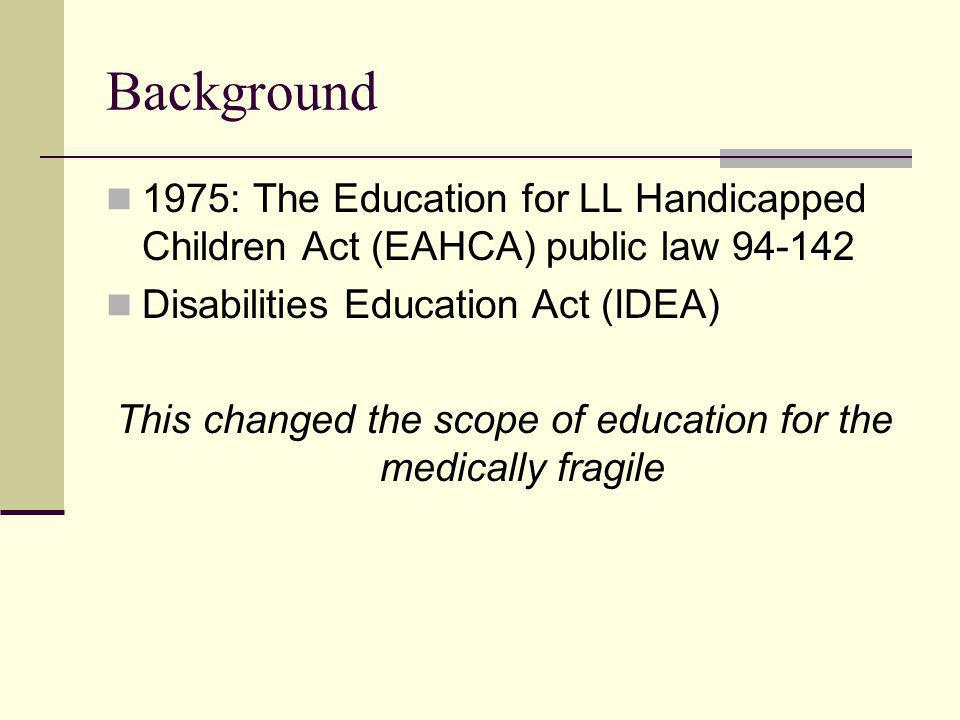 This changed the scope of education for the medically fragile