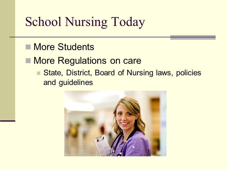 School Nursing Today More Students More Regulations on care