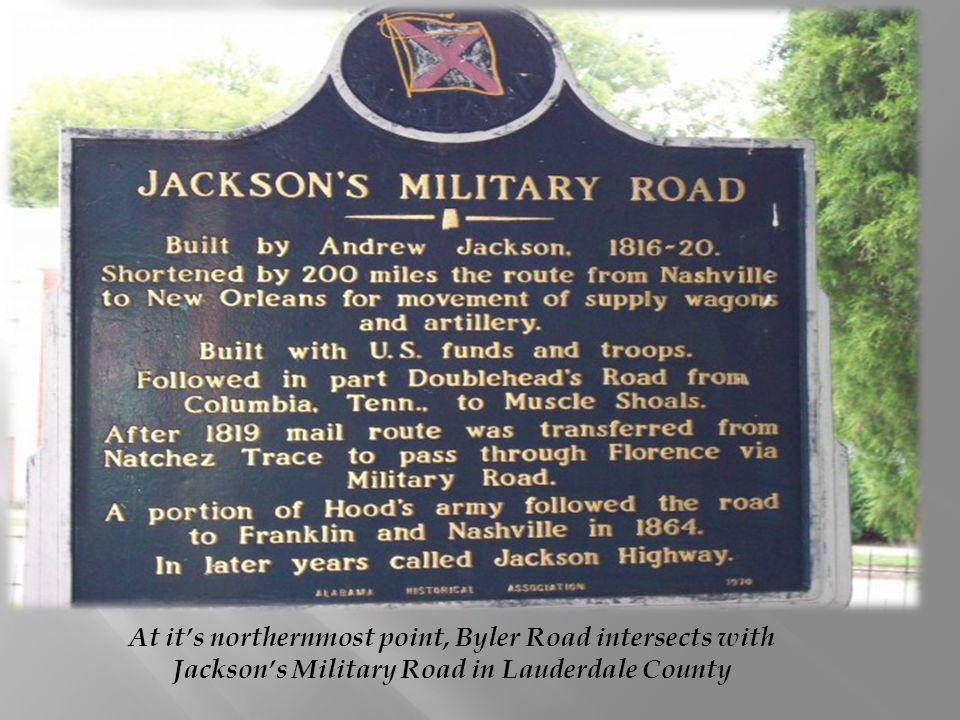At it's northernmost point, Byler Road intersects with Jackson's Military Road in Lauderdale County