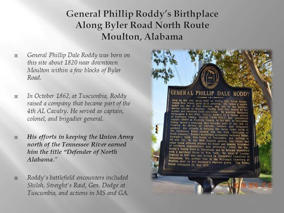 General Phillip Roddy's Birthplace Along Byler Road North Route Moulton, Alabama