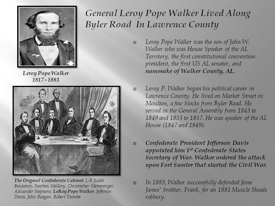 General Leroy Pope Walker Lived Along Byler Road In Lawrence County