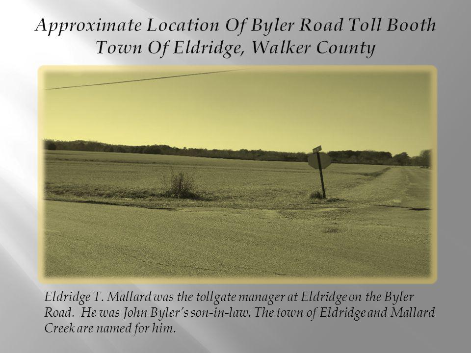Approximate Location Of Byler Road Toll Booth Town Of Eldridge, Walker County