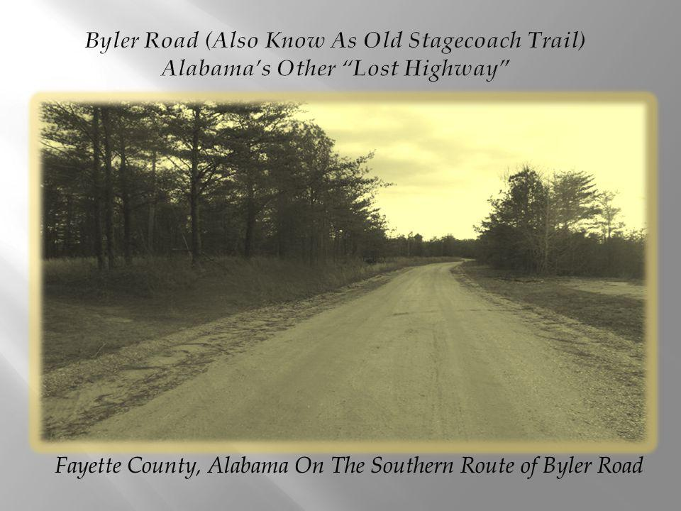 Fayette County, Alabama On The Southern Route of Byler Road