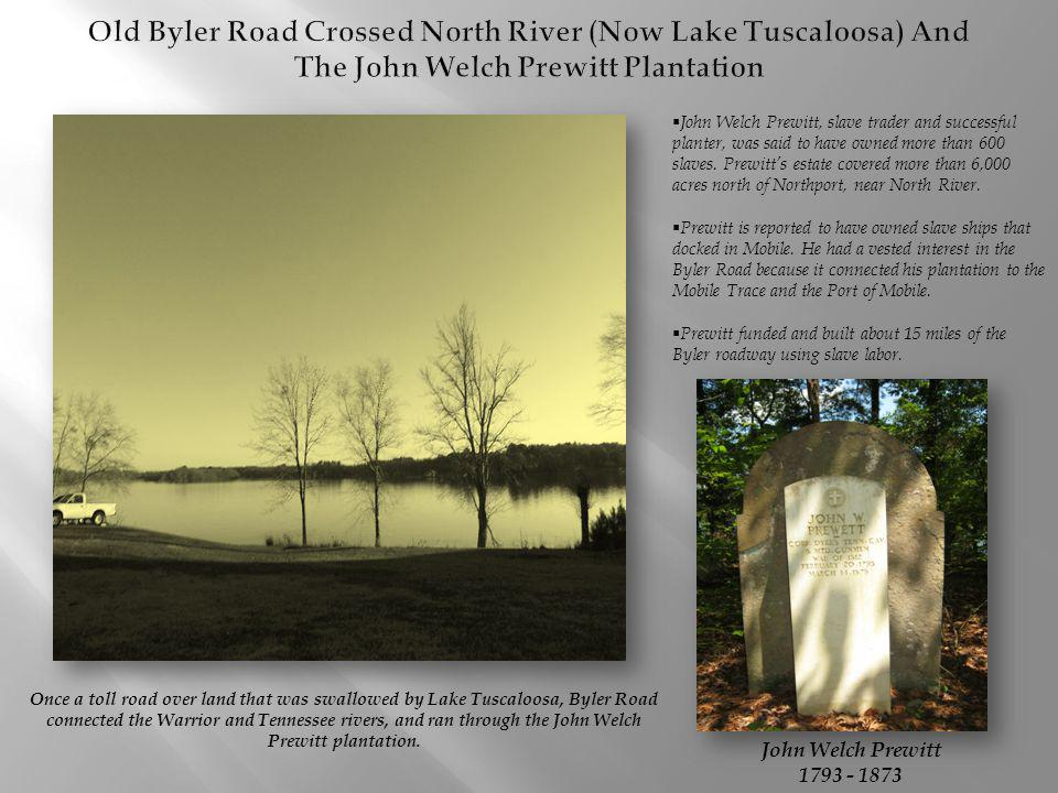 Old Byler Road Crossed North River (Now Lake Tuscaloosa) And The John Welch Prewitt Plantation