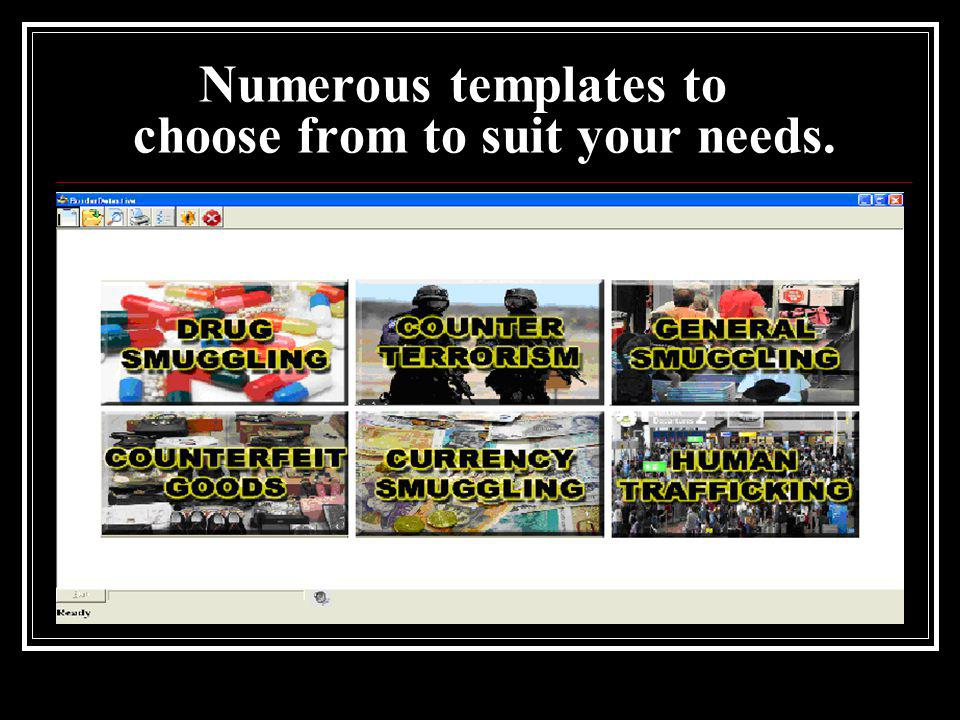 Numerous templates to choose from to suit your needs.
