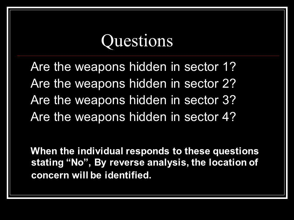 Questions Are the weapons hidden in sector 1