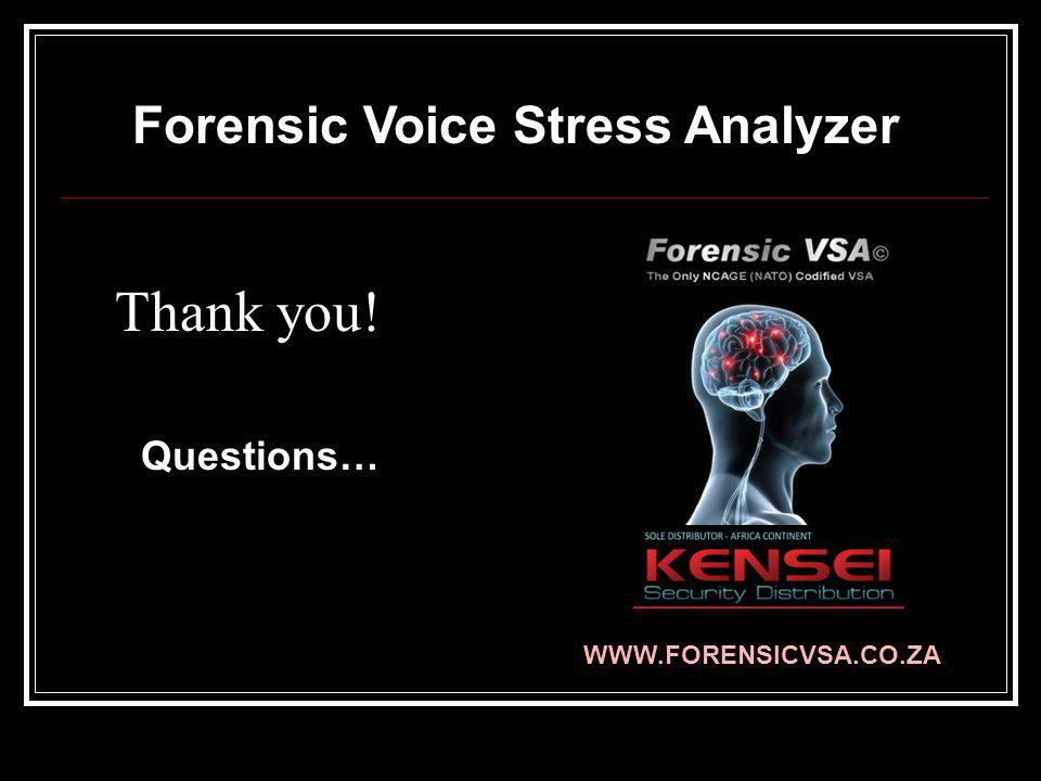 Thank you! Forensic Voice Stress Analyzer Questions…