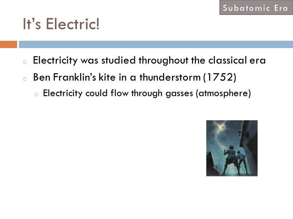 It's Electric! Electricity was studied throughout the classical era