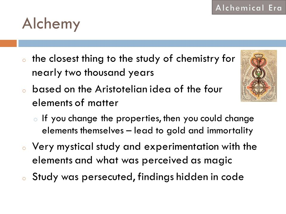 Alchemical Era Alchemy. the closest thing to the study of chemistry for nearly two thousand years.