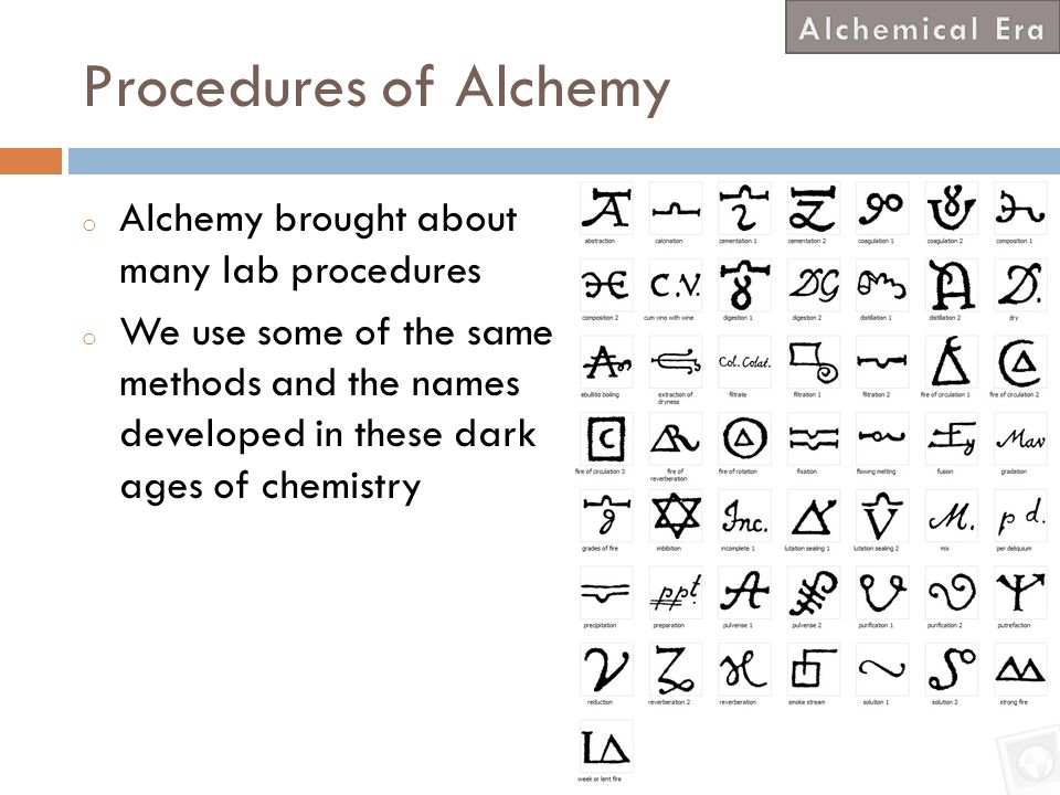 Procedures of Alchemy Alchemy brought about many lab procedures
