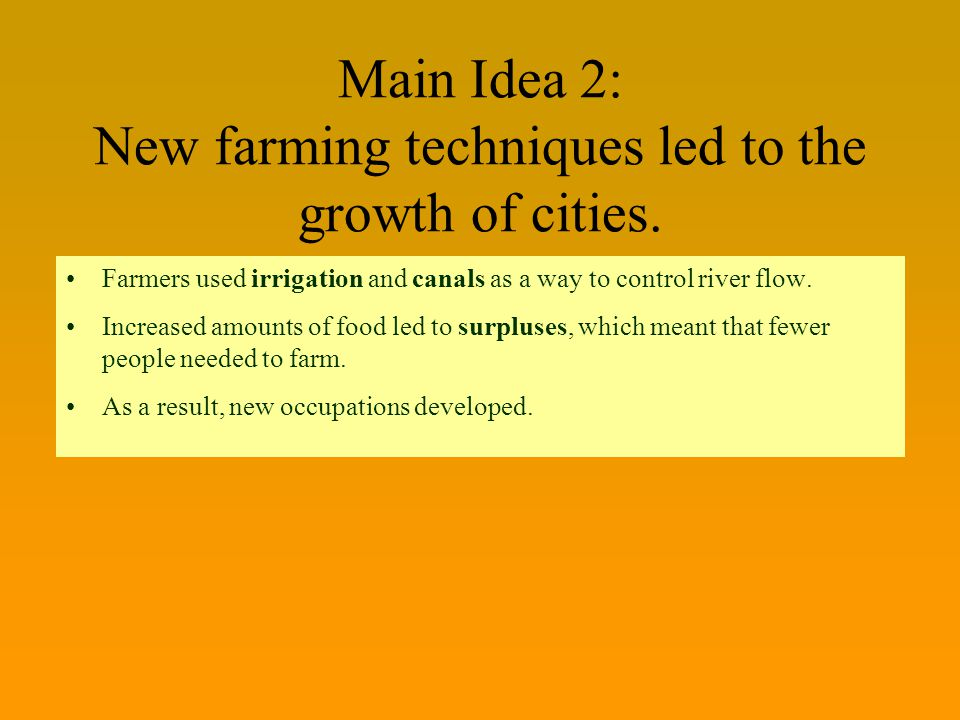 Main Idea 2: New farming techniques led to the growth of cities.