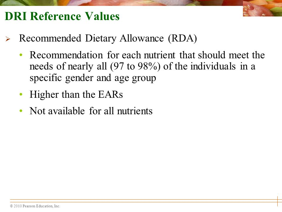 DRI Reference Values Recommended Dietary Allowance (RDA)