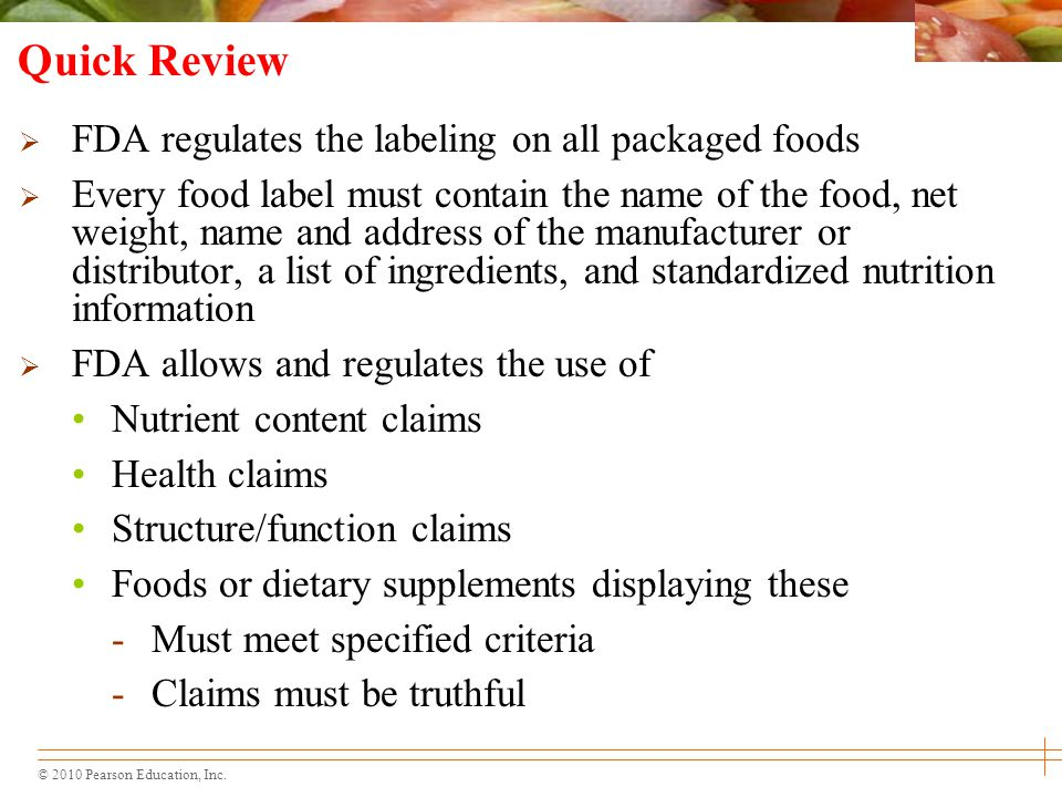 Quick Review FDA regulates the labeling on all packaged foods