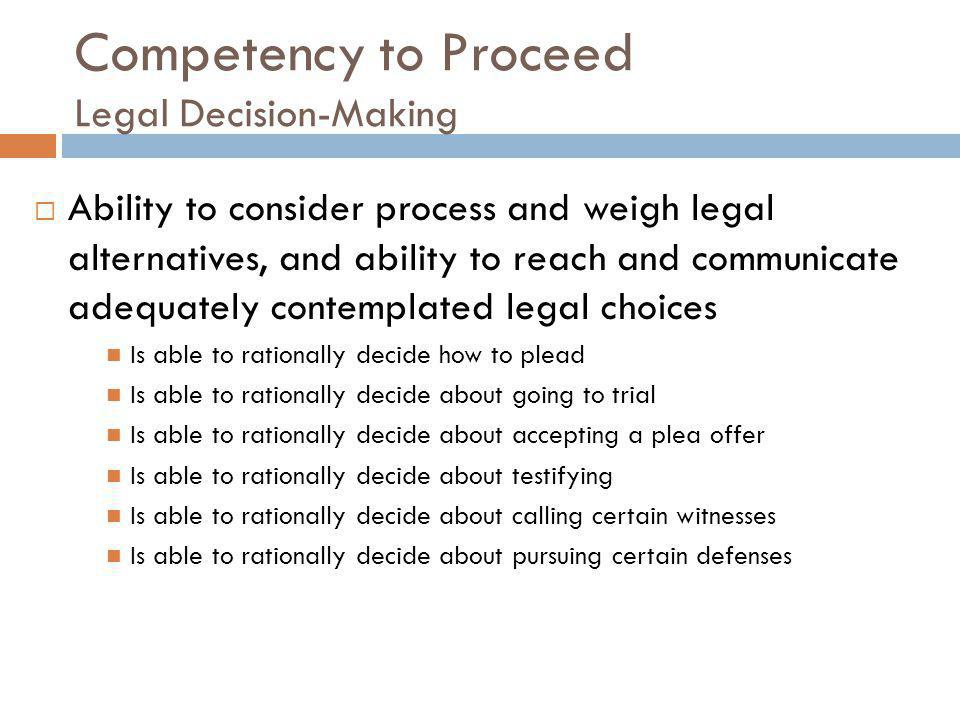 Competency to Proceed Legal Decision-Making