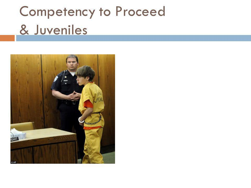 Competency to Proceed & Juveniles