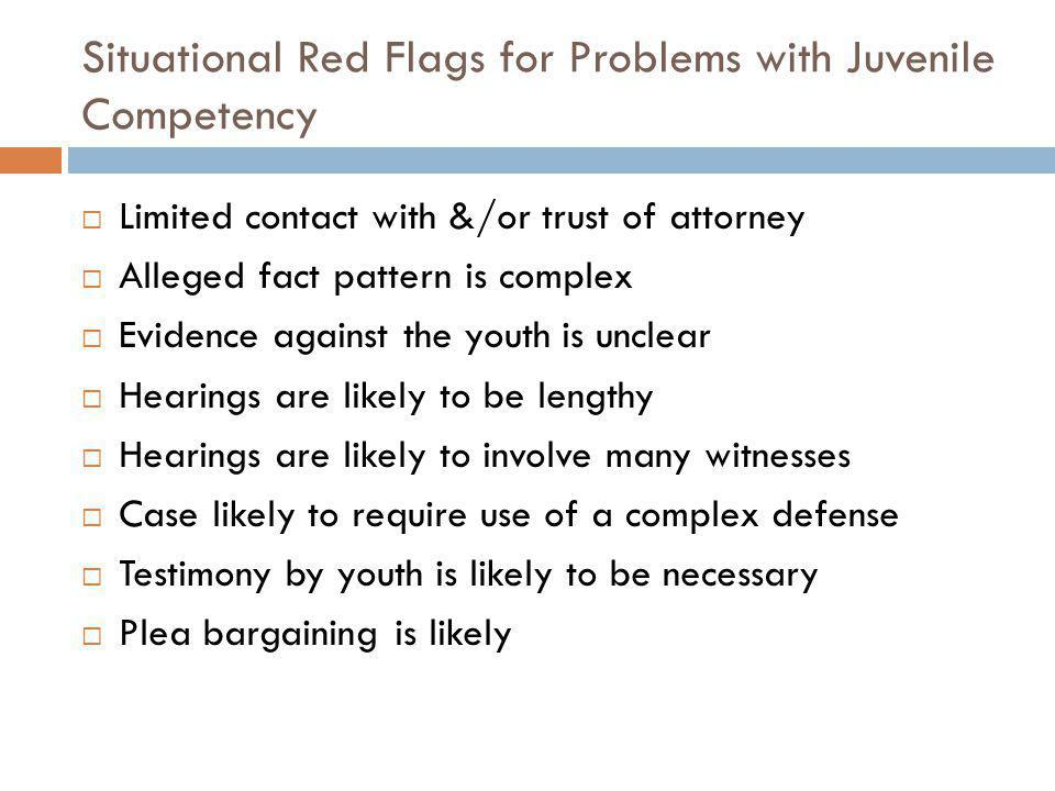 Situational Red Flags for Problems with Juvenile Competency