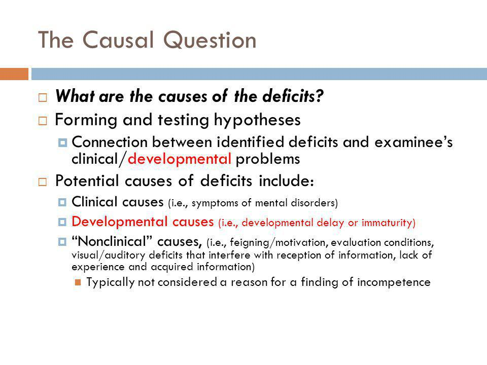 The Causal Question What are the causes of the deficits