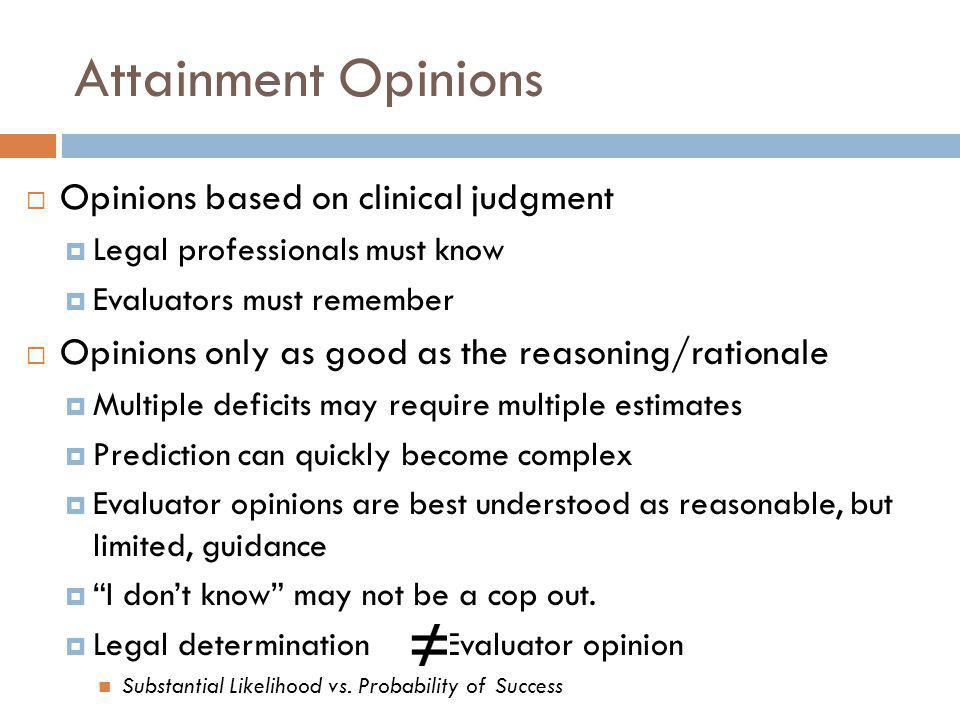 Attainment Opinions Opinions based on clinical judgment