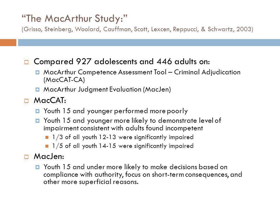 The MacArthur Study: (Grisso, Steinberg, Woolard, Cauffman, Scott, Lexcen, Reppucci, & Schwartz, 2003)