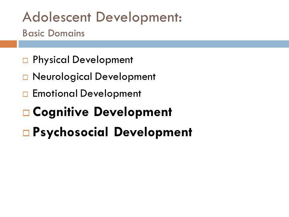 Adolescent Development: Basic Domains